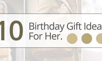 10 Memorable Birthday Present Ideas For Her